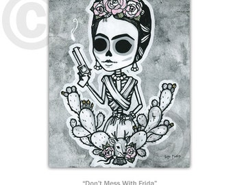Don't Mess With Frida 8x10 art print by: Lupe Flores