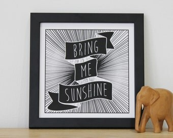 Bring Me Sunshine, Screen print, typographic art, birthday gift, whimsical gift, chatty nora, motivational