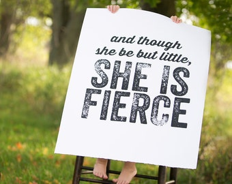 OVERSIZED Fierce - 22x28 black and white poster - Shakespeare and though she be but little, She is Fierce