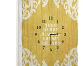 Your Heart Knows The Way 14x20 wooden art clock