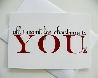 Romantic Christmas Card All I Want For Christmas Romantic Holiday Card for Boyfriend Card For Girlfriend Card for Husband Card for Wife