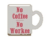 Modern Cross Stitch Pattern No Coffee No Workee Office Decor DIY Office gift Coffee Cross Stitch