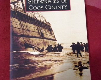 Shipwrecks of Coos County by H. S. Contino-- Signed by the Author-- Sale Price