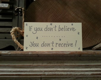 Christmas Freestanding Wooden Sign - If you don't believe ... you don't receive