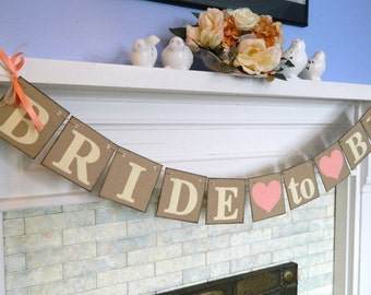 Shabby Chic Bride to Be Banner / Bridal Shower Decor / Bachelorette Decorations / You Pick the Colors