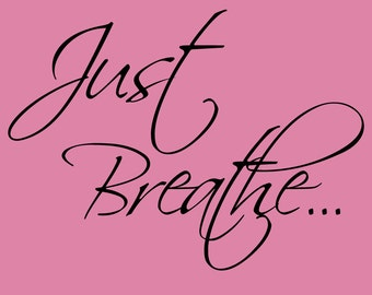 Just Breathe... Decor vinyl wall decal quote sticker Inspiration
