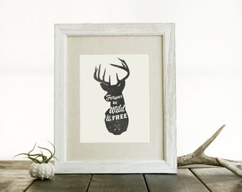Forever Be Wild and Free Deer Head Silhouette 8x10 Print