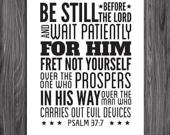 Be Still. Psalm 37:7. 8x10in  DIY Printable Christian Poster. PDF.Bible Verse.