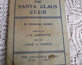 ADDITIONAL 10% OFF...SALE  1907 The Santa Claus Club Christmas Cantata Book  Really Unique