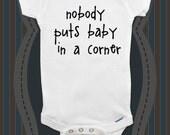 nobody puts baby in a corner cute funny baby onesie - baby gift under 20