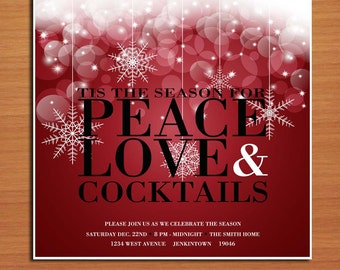 Peace Love and Cocktails /  Christmas Party DIY Customized Printable Party Invitations
