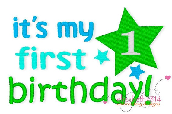 Instant Download -  Its my first birthday 069  - Applique and filled  embroidery stitches sizes 4x4 5x7