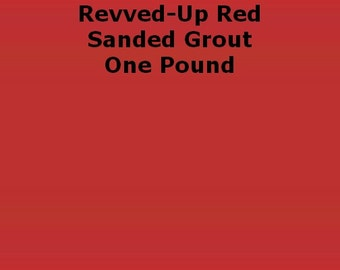 Mosaic Grout Red Revved-Up Red Lipstick SANDED 1 Lb.