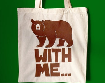 Bear Tote Bag, Screenprint Tote Bag, Animal Illustration Tote, Shopping Tote Bag, Bear With Me Tote, Funny Tote, Typography Tote, Quote Tote