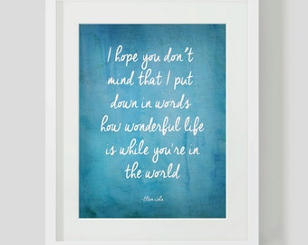 "Elton John ""Your Song"" Lyrics, 8 x 10 print, Blue and White, How wonderful life is while you're in the world, nursery, wedding, anniversary"