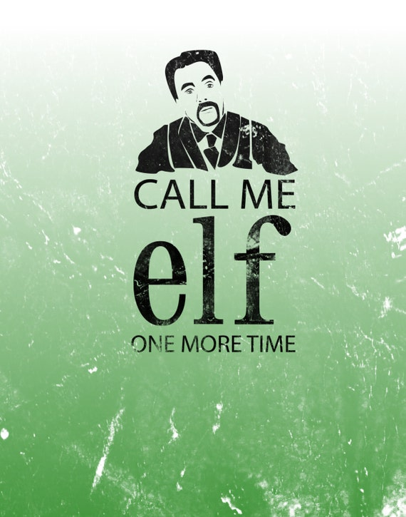 Items similar to call me elf one more time.. funny ...