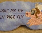 Embroidered Eye Mask, Sleep, Sleeping, Cute Sleep Mask, Kids or Adult, Sleep Blindfold, Slumber Mask, Eye Shade, Flying Pig Design, Handmade