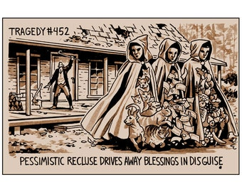 Tragedy 452: Blessings in Disguise Print