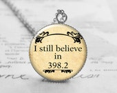 I Still Believe in 398.2 Necklace, Fairy Tale Jewelry, Dewey Decimal, Book Pendant, Librarian Gift, Book Lover Gift, N079