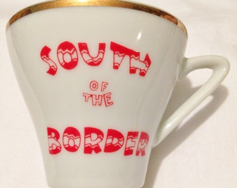 South of the Border Souvenir Cup and Saucer