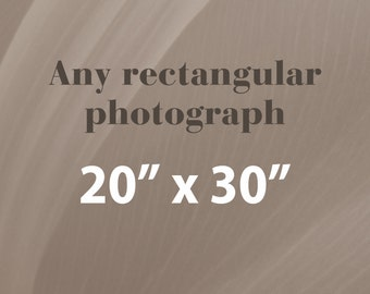 Any 20x30 Photographic Print, Rectangular