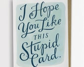 I Hope You Like This Stupid Card / Just Because Card No. 212-C
