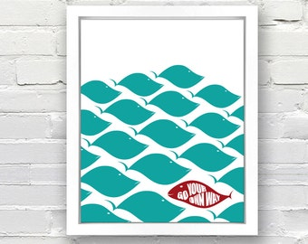 Go Your Own Way - Fish Pattern Poster, Typography Poster, Inspirational Quote, Birthday Gift, Custom Color, 8x10, 11x14, 16x20, 20x30
