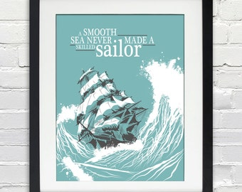 A Smooth Sea Never Made A Skilled Sailor - Typography Poster, Inspirational Quote, Birthday Gift, Custom Color, 8x10, 11x14, 16x20, 20x30