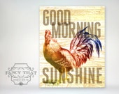 """8x10 art print - """"Good Morning Sunshine"""" - Rooster & Typography Poster Print with Wood Grain Texture"""