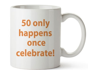 50 Birthday Coffee Mug Ceramic Celebrate!