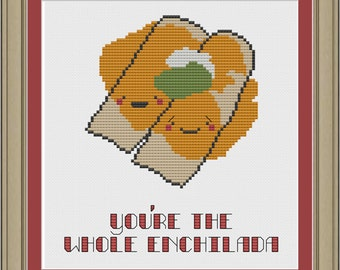 You're the whole enchilada: cute enchilada cross-stitch pattern