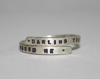 Ben Howard handstamped Silver Lyric Ring 'Darling you're with me, Always around me' Sterling Silver -Adjustable