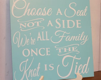 Wedding signs/Choose a Seat/not a Side/We're all Family/Once the Knot is Tied/No Seating Plan Sign/Blue/Light Aqua/Light Turquoise