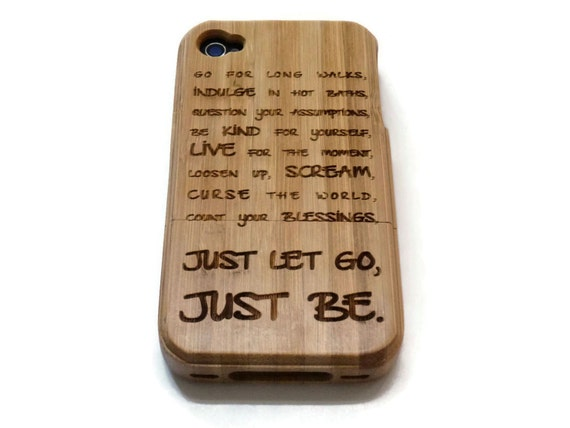 Iphone 4 case / iphone 4S case wood - wood Iphone 4 case bamboo, cherry and walnut wood - Just let go, just be - laser- engraved