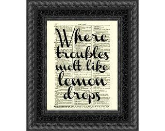 Where Troubles Melt Like Lemon Drops Printed On An Upcycled 1897 Dictionary Page Wizard Of Oz Over The Rainbow Art Print