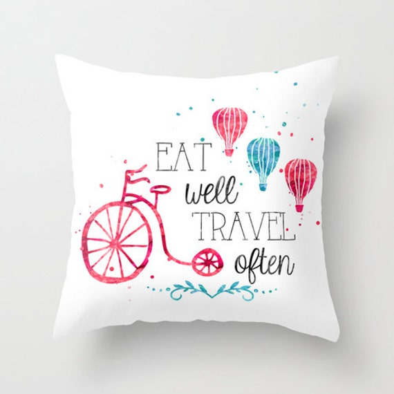 Decorative Pillows Travel Theme : Eat well travel often watercolor decorative throw pillows