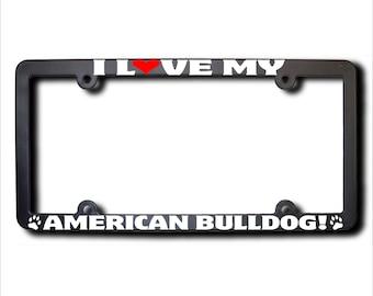 I Love My American Bulldog License Plate Frame USA (T)
