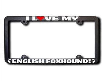 I Love My English Foxhound License Plate Frame USA (T)
