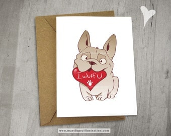 "French Bulldog VALENTINE'S Day Card with ""I Wuff U"" written on a Big Red Heart,  Greeting Card and Note Card for a Special Someone"