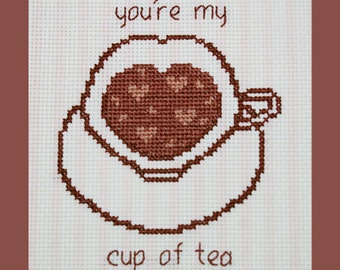 You're My Cup of Tea Cross Stitch Pattern, Teacup Cross Stitch Pattern, Tea Pattern, Instant Download