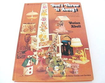 Vintage Crafting Book, 1970's Recycling, Upcycling, Repurposing Book, Don't Throw It Away