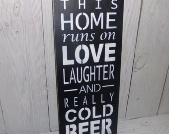 Beer Sign, This Home Runs on Love Laughter And Really Cold Beer, Man Cave Sign, Gift For Dad, Man's Gift, Game Room Sign