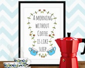 "Quote artwork print: ""A morning without coffee is like sleep"" coffee print, art print, quote art, wall art, kitchen art print, coffee quote"