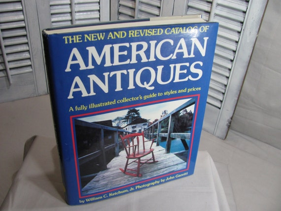1990 The New & Revised Catalog of American Antiques by William C. Ketchum Photos by John Garetti Hardcover Book Gift Idea for Collector Blue