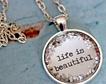 Life Is Beautiful - glitter quote necklace Copy