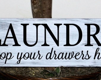 Primitive - Laundry drop your drawers here wood sign