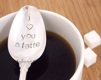 I love you a latte, coffee spoon, Hand Stamped spoon, Vintage Silverware, Spoon, Valentine's Day Gift, gift for her, gift for wife