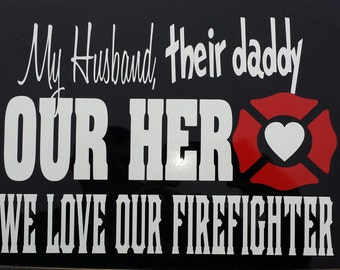 My Husband,  Their Daddy, OUR HERO Decal