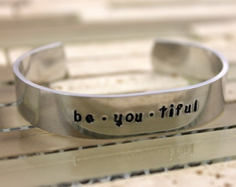 """Anniversary Gift for Women / Girlfriend Gift / Wife Gift / Fiance Gift - """"be. you. tiful"""" Bracelet / Custom Hand Stamped Cuff Bracelet"""