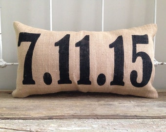 Burlap Pillow - custom date burlap pillow/ Wedding/Anniversary Gfit, Baby Birthdate - Custom Made to Order